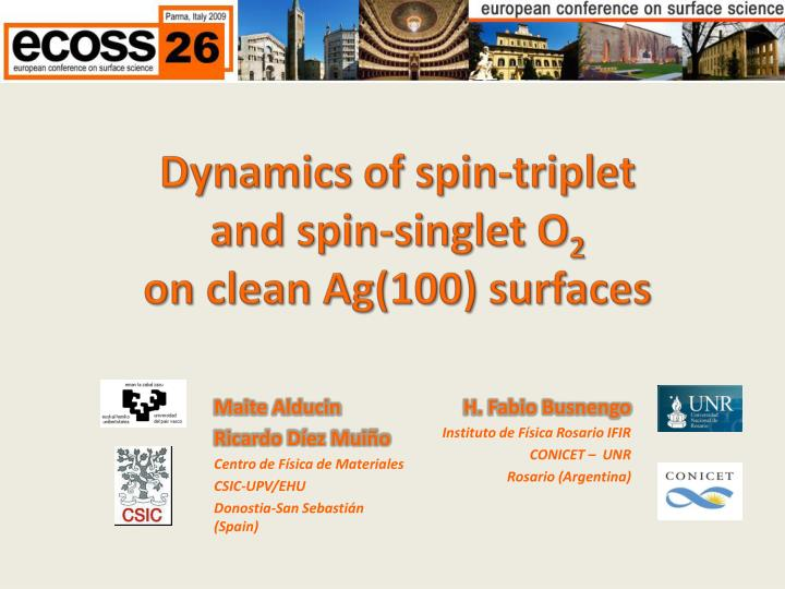 dynamics of spin triplet and spin singlet o 2 on clean ag 100 surfaces n.