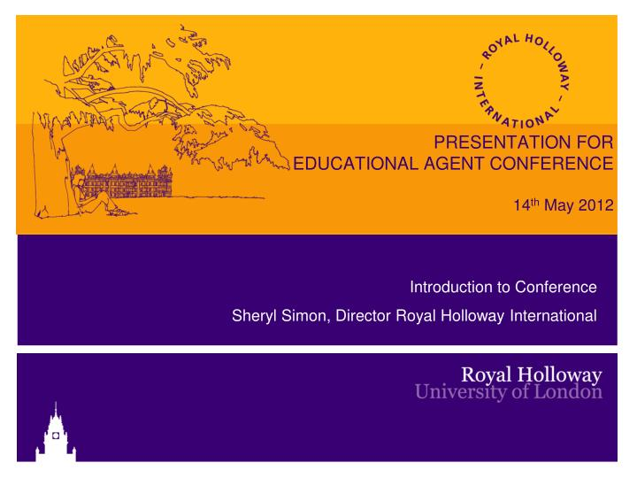 presentation for educational agent conference 14 th may 2012 n.