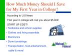 how much money should i save for my first year in college