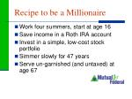 recipe to be a millionaire