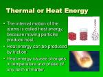 thermal or heat energy
