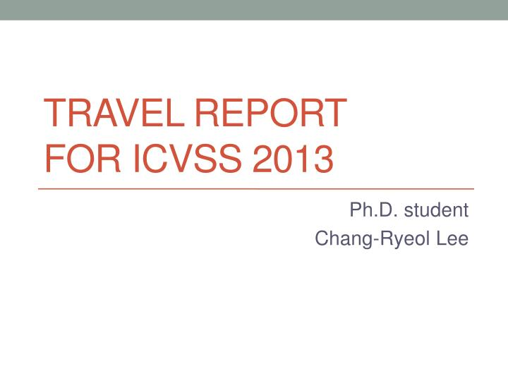 travel report for icvss 2013 n.