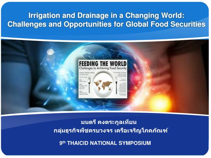 irrigation and drainage in a changing world challenges and opportunities for global food securities n.