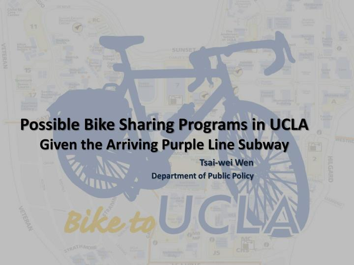 possible bike s haring p rograms in ucla given the arriving purple line subway n.