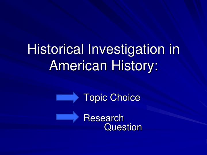 historical investigation in american history n.
