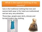 what is the typical clothing of my country