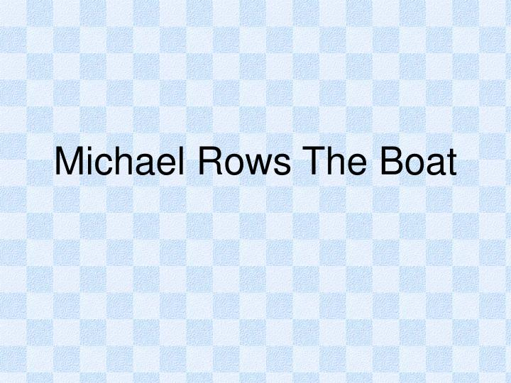 michael rows the boat n.
