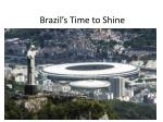 brazil s time to shine