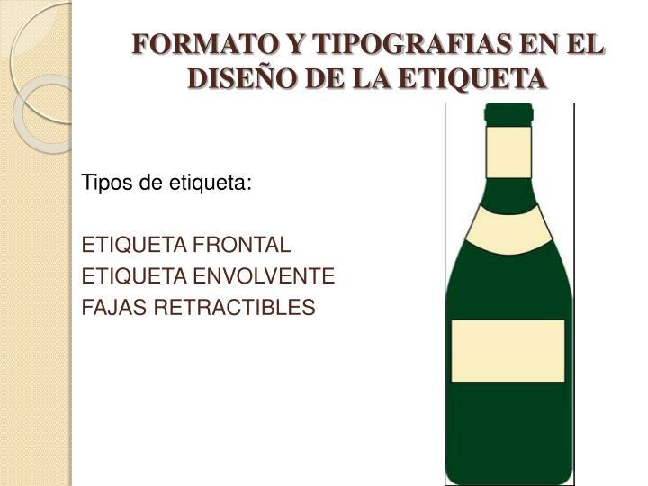 FORMATO Y TIPOGRAFIAS EN EL DISEÑO DE LA ETIQUETA