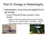 part iv energy in heterotrophs