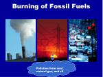 burning of fossil fuels