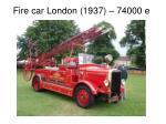 fire car london 1937 74000 e