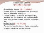 presentation methods presentation a period