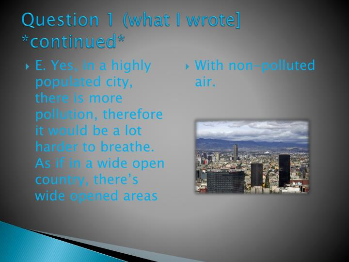 Question 1 (what I wrote] *continued*
