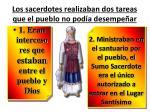 los sacerdotes realizaban dos tareas que el pueblo no pod a desempe ar