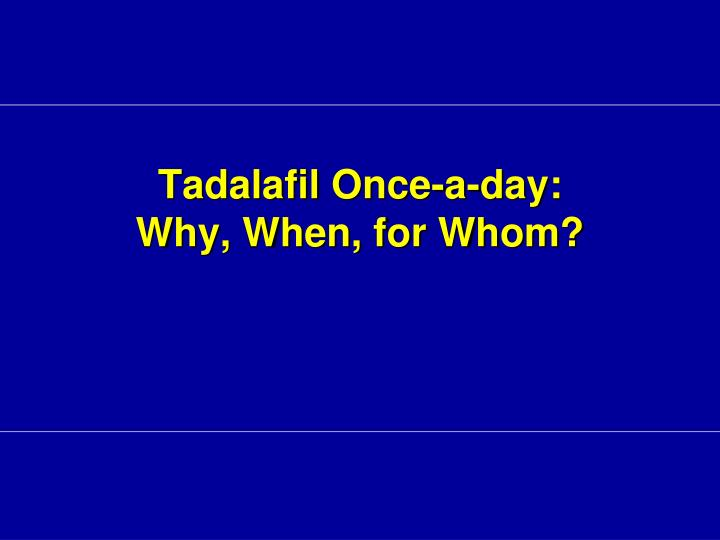 Tadalafil once a day why when for whom