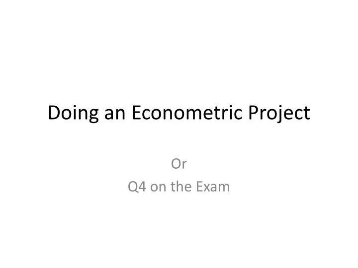 doing an econometric project n.