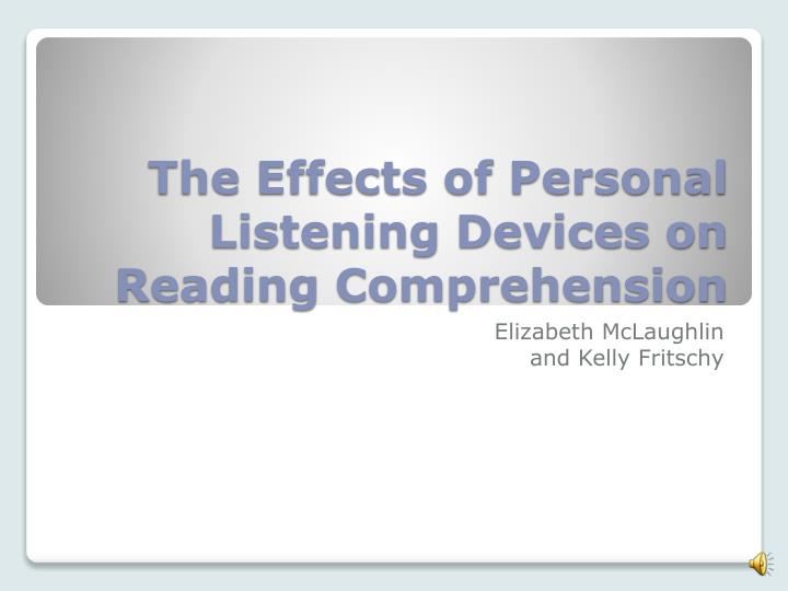 the effects of personal listening devices on reading comprehension n.