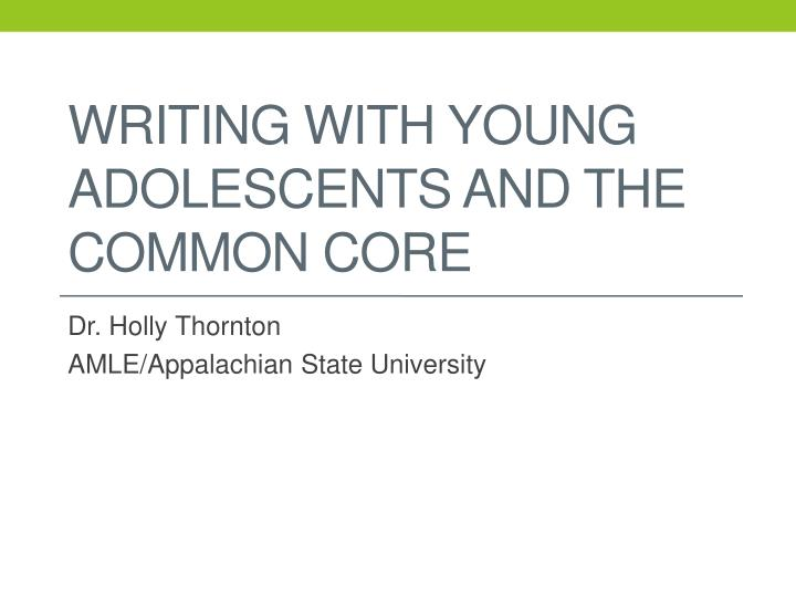 writing with young adolescents and the common core n.