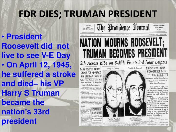 FDR DIES; TRUMAN PRESIDENT