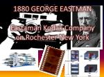 1880 george eastman eastaman kodak company en rochester new york