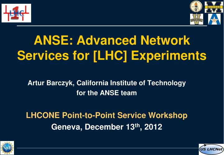 anse advanced network services for lhc experiments n.