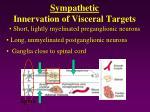 sympathetic innervation of visceral targets