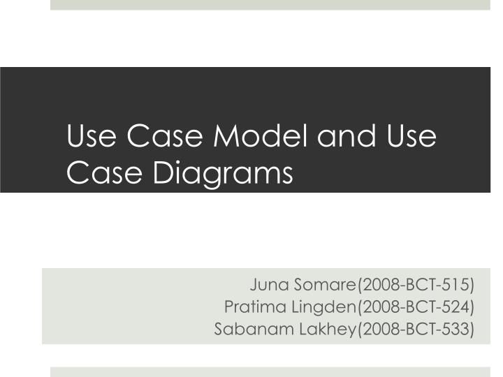 use c ase m odel and use case d iagrams n.