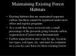 maintaining existing forest habitats