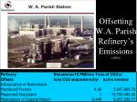 offsetting w a parish refinery s emissions 2003