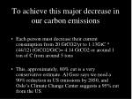 to achieve this major decrease in our carbon emissions