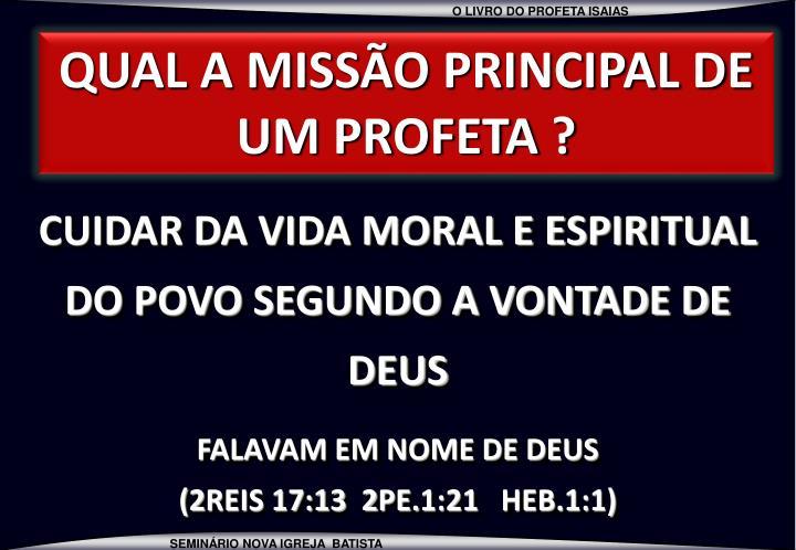 QUAL A MISSÃO PRINCIPAL DE UM PROFETA ?