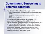 government borrowing is deferred taxation