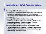 implications of deficit financing options