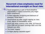 recurrent crises emphasize need for international oversight on fiscal risks