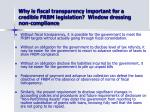 why is fiscal transparency important for a credible frbm legislation window dressing non compliance