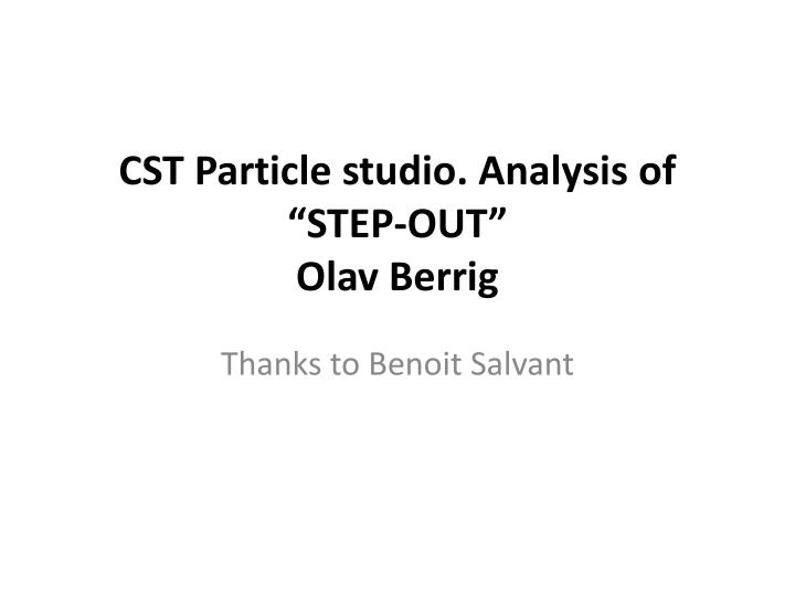 cst particle studio analysis of step out olav berrig n.