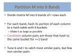 partition m into b bands1