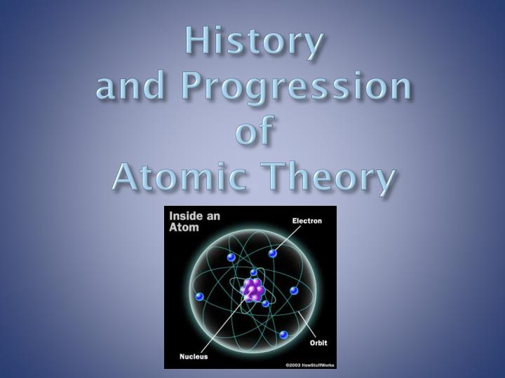 history and progression of atomic theory n.