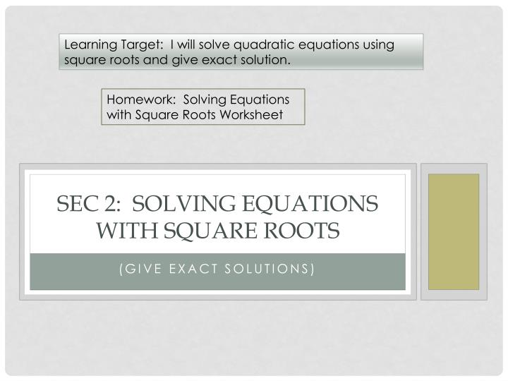 sec 2 solving equations with square roots n.