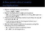 a few points about matrix multiplication