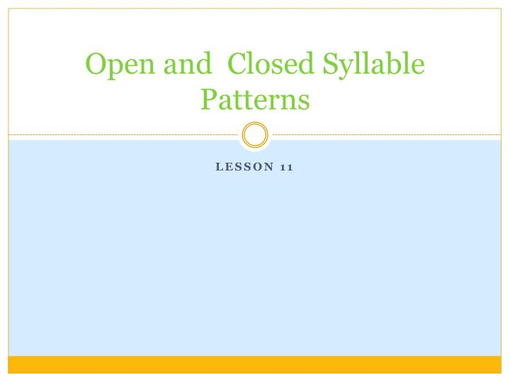 open and closed syllable patterns n.