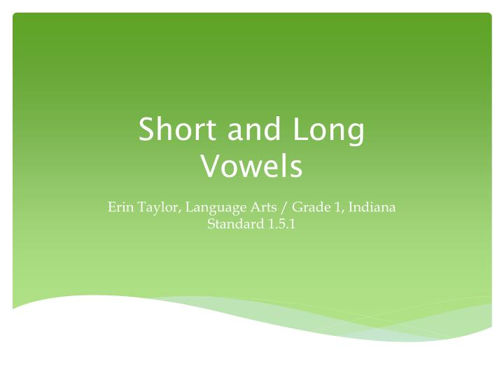 short and long vowels n.