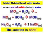 when a metal oxide dissolve in water1