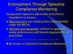 enforcement through selective compliance monitoring