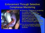 enforcement through selective compliance monitoring1