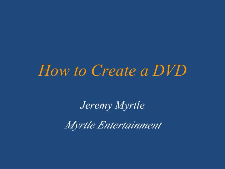 how to create a dvd n.