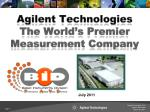 agilent technologies the world s premier measurement company