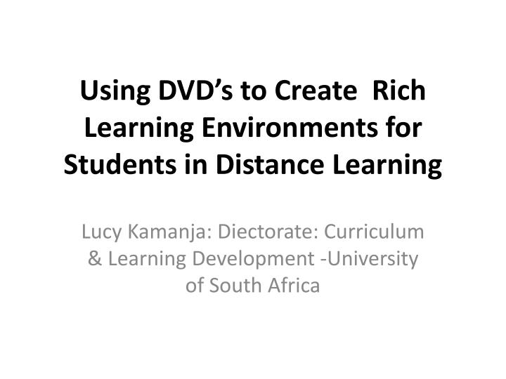 using dvd s to create rich learning environments for students in distance learning n.
