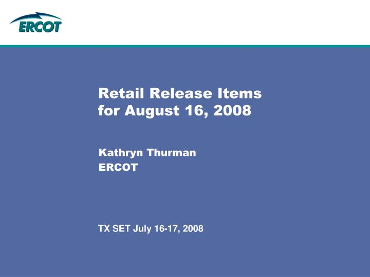 retail release items for august 16 2008 n.